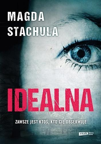 """491997 352x500 2 - Słyszeliście, że to genialny debiut? Prawdę słyszeliście! - """"Idealna"""" Magda Stachula"""
