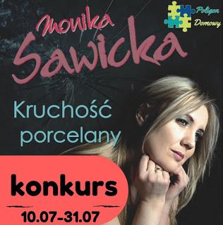 """konkurs28129 2 - KONKURS! Do wygrania """"Kruchość porcelany"""" Moniki Sawickiej"""