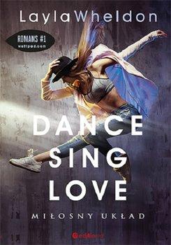 dance sing love milosny uklad w iext50089627 2 - Dance Sing Love - Miłosny Układ - Layla Wheldon