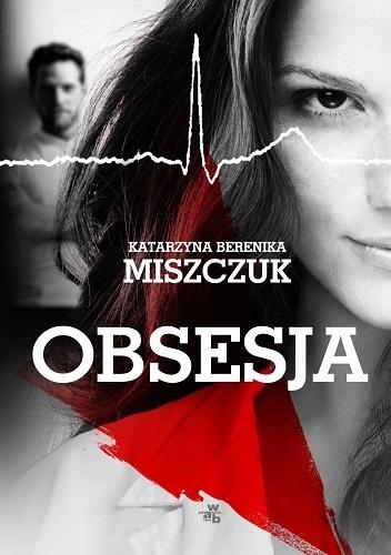 """599654 352x500 2 - """"Obsesja"""" Katarzyna Berenika Miszczuk"""