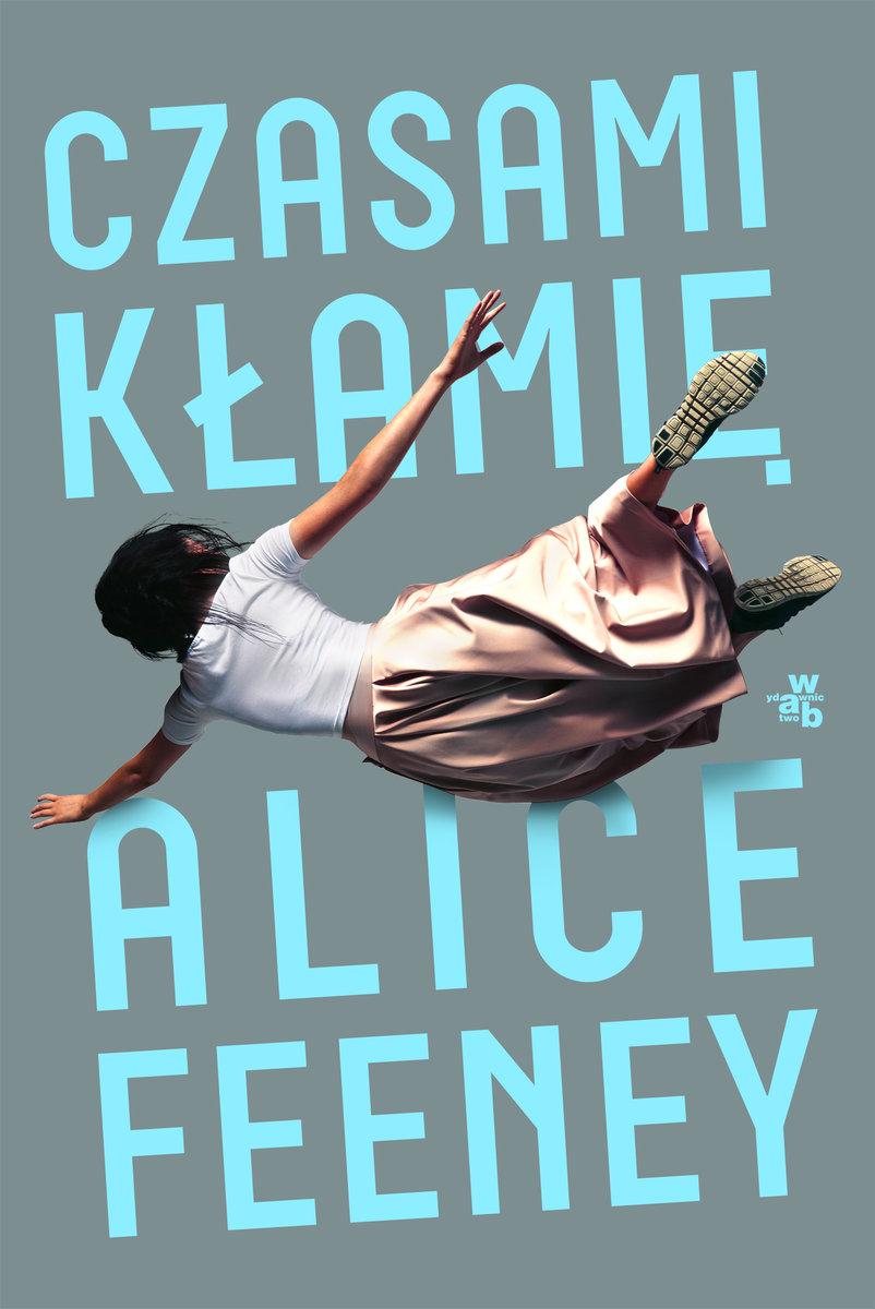 """czasami klamie b iext51105631 2 - """"Czasami kłamię"""" Alice Feeney"""