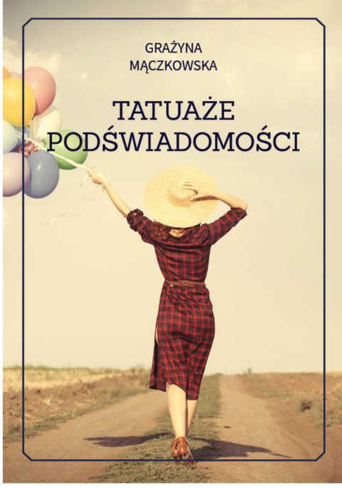 """tatuaze front 2 - """"Tatuaże podświadomości"""" Grażyna Mączkowska"""