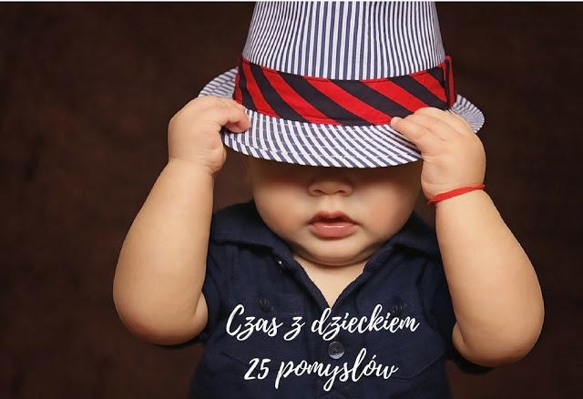 Czas 2 - 25 pomysłów, jak spędzić czas z dzieckiem