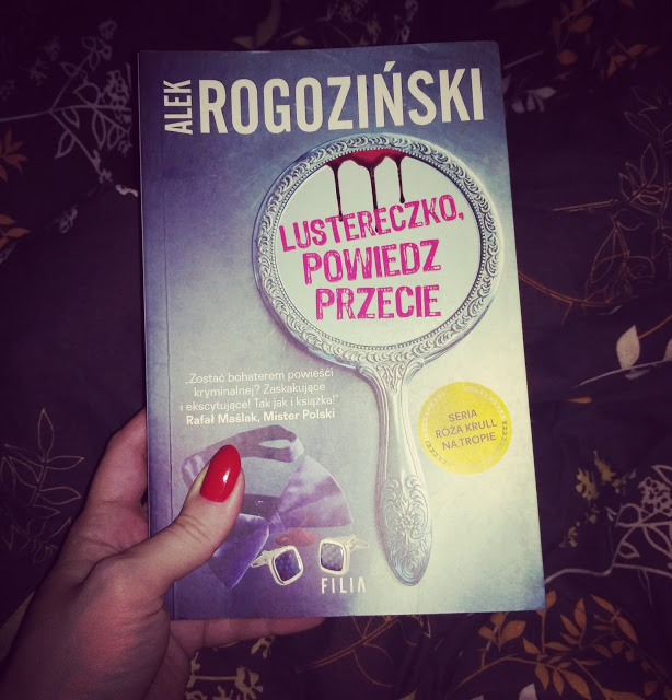 """IMG 20180121 001222 269 2 - Zaliczyłam Rogozińskiego - """"Lustereczko powiedz przecie"""""""