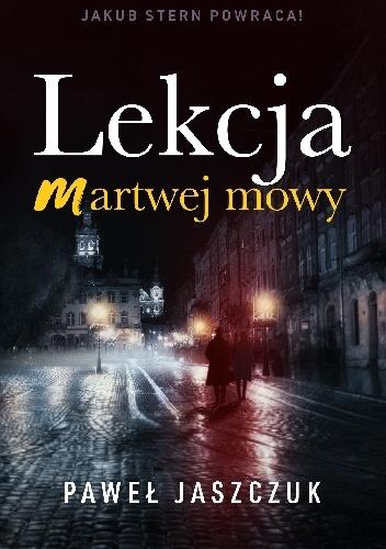 """595136 352x500 - """"Lekcja martwej mowy"""" Paweł Jaszczuk"""