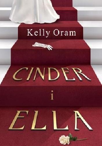 """619768 352x500 2 - """"Cinder i Ella"""" Kelly Oram"""