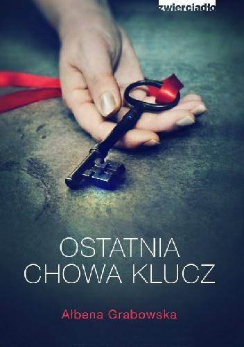 4 - Ostatnia chowa klucz - Ałbena Grabowska