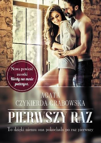 """630209 352x500 - (Nie)"""" Pierwszy raz"""" z Agatą Czykierdą-Grabowską."""