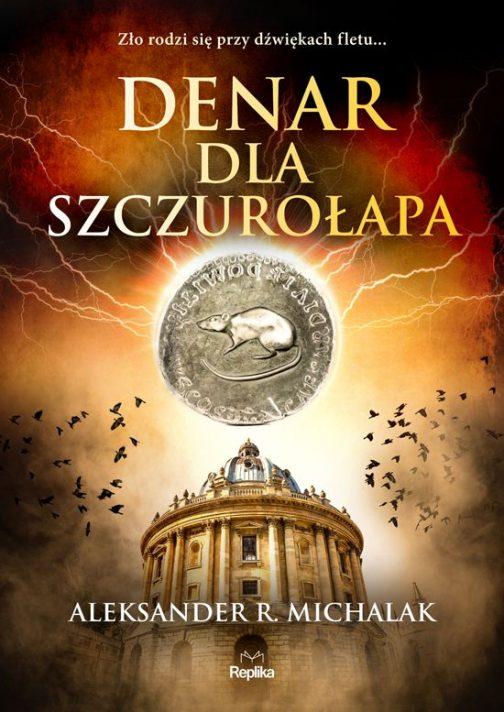 """Denar dla Szczurolapa 3 504x712 - """"Denar dla szczurołapa"""", czyli prawdziwa książka grozy... - Aleksander R. Michalak"""