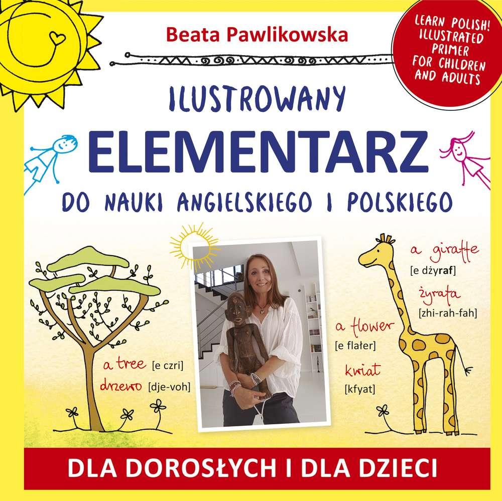 5b1e7484f15ea - Ilustrowany elementarz do nauki angielskiego i polskiego - Beata Pawlikowska