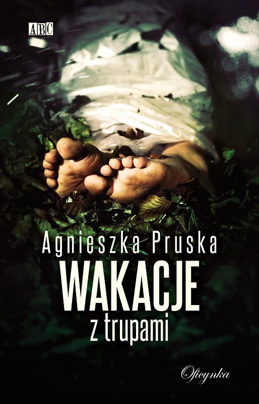"""wakacje z trupami - """"Wakacje z trupami"""" Agnieszka Pruska"""