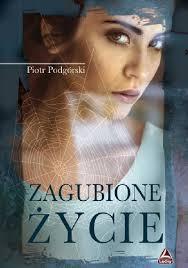 pobrane 2 - Zagubione życie - Piotr Podgórski