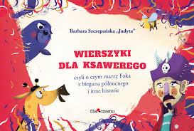 """pobrane 1 1 - Wierszyki dla Ksawerego - Barbara Szczepańska """"Judyta"""""""