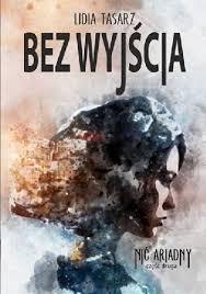 pobrane 2 - Bez wyjścia - Lidia Tasarz