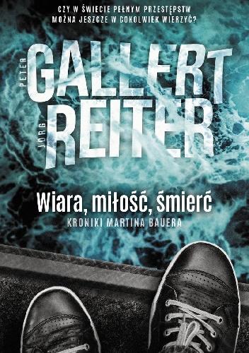 703865 352x500 - Wiara, miłość, śmierć. Kroniki Martina Bauera - P. Gallert, J. Reiter