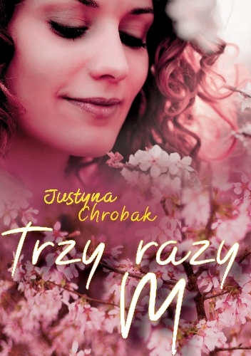 710463 352x500 - Trzy razy M - Justyna Chrobak