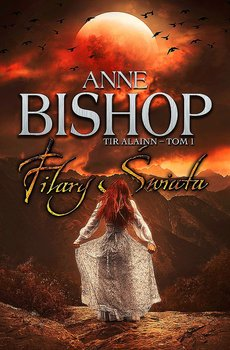 filary swiata tir alainn tom 1 w iext53635360 - Filary Świata. Tir Alainn - Anne Bishop