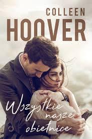 Wszystkie nasze obietnice - Colleen Hoover